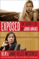 Exposed: The Secret Life of Jodi Arias 9780062303998