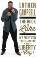 The Book of Luke: My Fight for Truth, Justice, and Liberty City 9780062336408