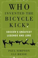 Who Invented the Bicycle Kick? 9780062346940
