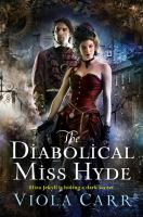The Diabolical Miss Hyde 9780062363084