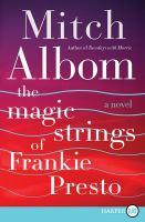 The Magic Strings of Frankie Presto (Large Print) 9780062416865