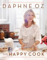 The Happy Cook: 125 Recipes for Eating Every Day Like It's the Weekend 9780062426901