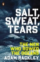 Salt, Sweat, Tears: The Men Who Rowed the Oceans 9780143126669