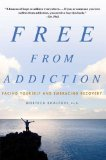 Free from Addiction: Facing Yourself and Embracing Recovery 9780230606111