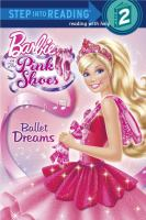 Ballet Dreams (Barbie in the Pink Shoes, Step Into Reading Level 2) 9780307981158