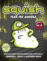 Fear the Amoeba (Squish, Bk.6) 9780307983022