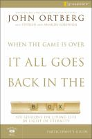 When the Game Is Over It All Goes Back in the Box 9780310282464