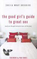 The Good Girl's Guide to Great Sex 9780310334095