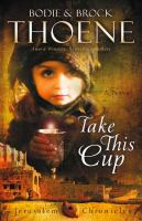 Take This Cup (Jerusalem Chronicles, Bk. 2) 9780310335986