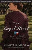 The Loyal Heart (A Lone Star Hero's Love Story) 9780310345398