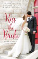 Kiss the Bride: Three Summer Love Stories (A Year of Weddings Novella) 9780310395874