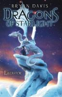 Liberator (Dragons of Starlight, Bk. 4) 9780310718390