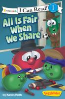 All Is Fair When We Share (Veggietales, I Can Read!, Level 1) 9780310741695