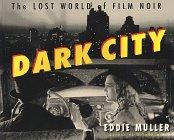 Dark City: The Lost World of Film Noir 9780312180768