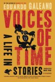 Voices of Time: A Life in Stories 9780312426828