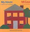 My House / Mi Casa 9780316234481