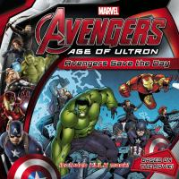Avengers Save the Day (Avengers Age of Ultron) 9780316256391