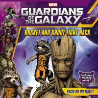 Rocket and Groot Fight Back (Guardians of the Galaxy) 9780316293235