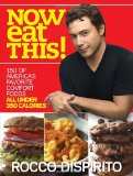 Now Eat This!: 150 of America's Favorite Comfort Foods, All Under 350 Calories 9780345520906