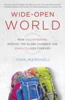 Wide-Open World: How Volunteering Around the Globe Changed One Family's Lives Forever 9780345549648