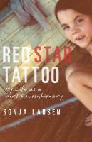 Red Star Tattoo: My Life as a Girl Revolutionary 9780345815279