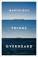 Marvelous Things Overheard 9780374203146