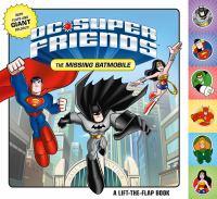 The Missing Batmobile (DC Super Friends) 9780374303952