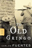 The Old Gringo 9780374530525