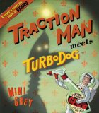 Traction Man Meets Turbodog 9780375855832