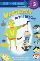 Wedgieman to the Rescue (Step into Reading, Level 3) 9780375970597