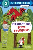 Elephant Joe, Brave Firefighter! (Step into Reading Comic Reader) 9780375972034