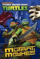 Mutant Mayhem! (Teenage Mutant Ninja Turtles) 9780385374330