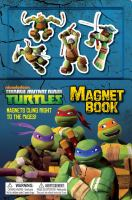 Teenage Mutant Ninja Turtles Magnet Book (Teenage Mutant Ninja Turtles) (Magnetic Play Book) 9780385375221