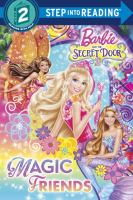 Magic Friends (Barbie and the Secret Door) (Step into Reading, Step 2) 9780385382960