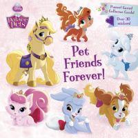 Pet Friends Forever! (Disney Princess, Palace Pets) 9780385387866