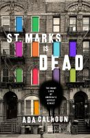 St. Marks Is Dead: The Many Lives of America's Hippest Street 9780393240382