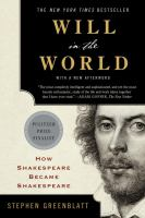 Will in the World: How Shakespeare Became Shakespeare (Anniversary Edition) 9780393352603