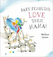 Baby Penguins Love Their Mama 9780399163654