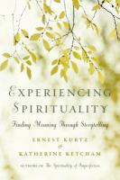 Experiencing Spirituality: Finding Meaning Through Storytelling 9780399164170
