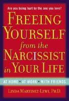 Freeing Yourself from the Narcissist in Your Life 9780399165771