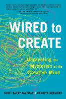 Wired to Create: Unraveling the Mysteries of the Creative Mind 9780399175664