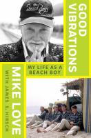 Good Vibrations: My Life as a Beach Boy 9780399176418
