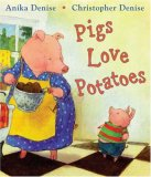 Pigs Love Potatoes 9780399240362