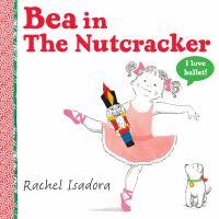 Bea in the Nutcracker 9780399252310