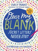 Dear My Blank: Secret Letters Never Sent 9780399557422