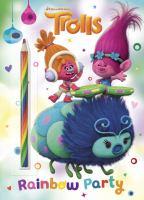 Rainbow Party (DreamWorks Trolls) 9780399559020