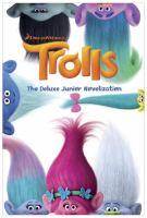 The Deluxe Junior Novelization (Trolls) 9780399559099