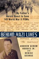 Behind Nazi Lines: My Father's Heroic Quest to Save 149 World War II POWs 9780425276464