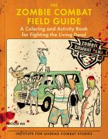The Zombie Combat Field Guide: A Coloring and Activity Book for Fighting the Living Dead 9780425278369