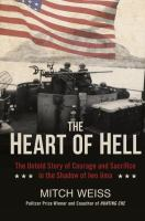 The Heart of Hell (The Untold Story of Courage and Sacrifice in the Shadow of Iwo Jima) 9780425279175
